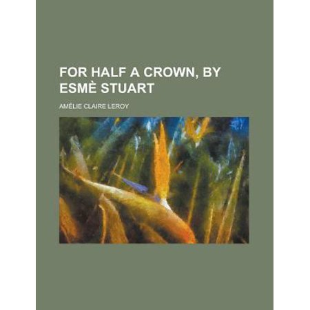 For Half a Crown, by Esm Stuart