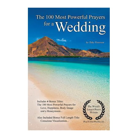 Prayer the 100 Most Powerful Prayers for a Wedding - With 4 Bonus Books to  Pray for Love, Happiness, Body Image & a Honeymoon - For Men & Women