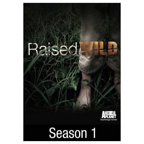 Raised Wild: Season 1 (2012)