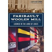 Landmarks: Faribault Woolen Mill: Loomed in the Land of Lakes (Paperback)