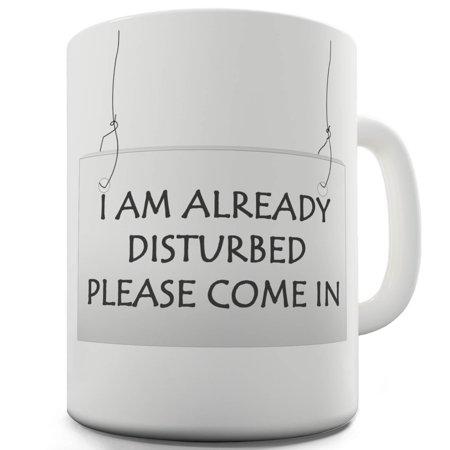 Funny Mug I Am Already Disturbed By 15 Oz