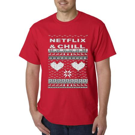 597 - Unisex T-Shirt Netflix & Chill Love Ugly Christmas ()
