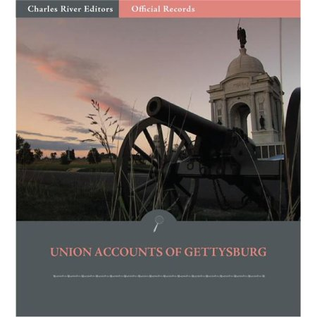 Official Records of the Union and Confederate Armies: Union Generals Accounts of the Battle of Gettysburg - (Confederate Leaders In The Battle Of Gettysburg)