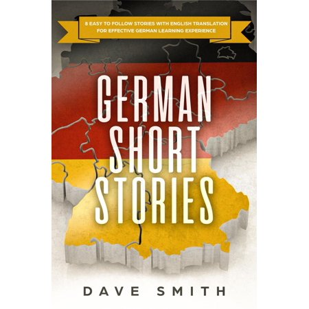 German Short Stories: 8 Easy to Follow Stories with English Translation For Effective German Learning Experience -