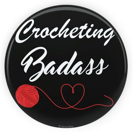 Tenacitee Crocheting Badass Pinback Button, 2.25