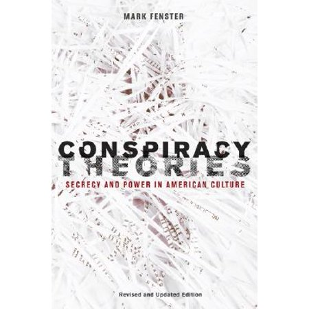 Conspiracy Theories : Secrecy and Power in American