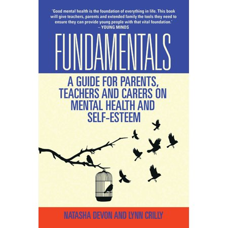 Fundamentals: A Guide for Parents, Teachers and Carers on Mental Health and
