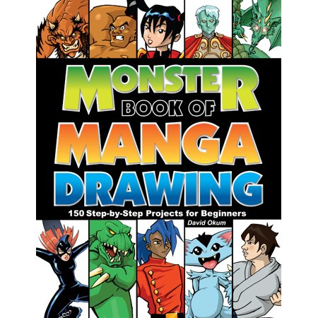 Monster Book of Manga Drawing : 150 Step-By-Step Projects for (Drawing For Beginners Step By Step Easy)
