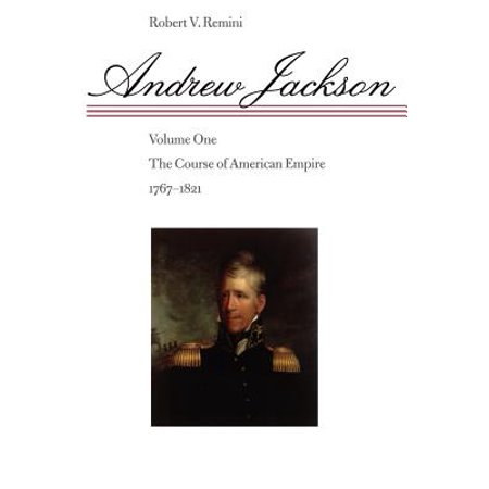 Andrew Jackson : The Course of American Empire,