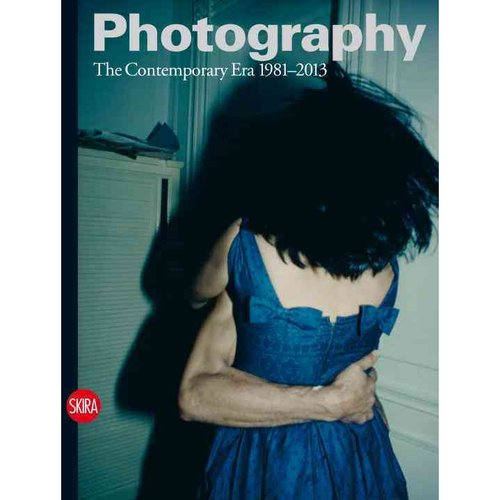 Photography: The Contemporary Era, 1981-2013
