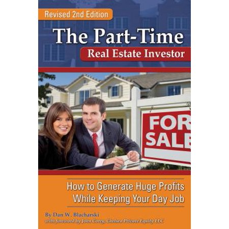 The Part-Time Real Estate Investor (Be A Real Estate Agent Part Time)
