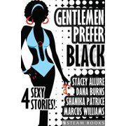 Gentlemen Prefer Black - A Sexy Bundle of 4 Interracial BWWM Short Stories from Steam Books - eBook