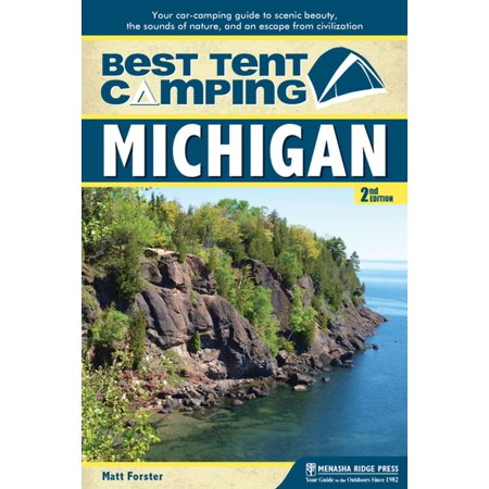 Best Tent Camping: Michigan - eBook (Best Places To Travel In Michigan)