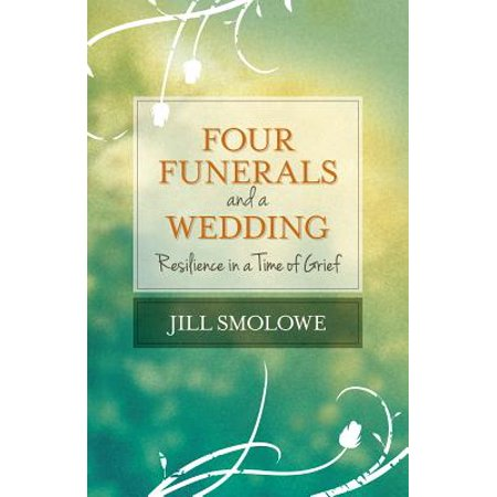 Four Funerals and a Wedding : Resilience in a Time of