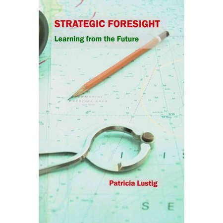 Strategic Foresight  Learning From The Future