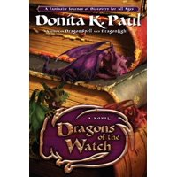 Dragons of the Watch : A Novel