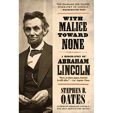 With Malice Toward None : A Biography of Abraham Lincoln