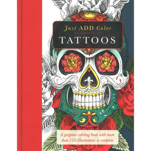 Tattoos Adult Coloring Book: A Gorgeous Coloring Book With More Than 120 Illustrations to Complete
