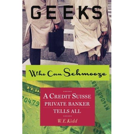 Geeks Who Can Schmooze  A Credit Suisse Private Banker Tells All