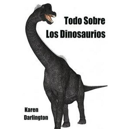Todo Sobre Los Dinosaurios - eBook - Todo Sobre Halloween