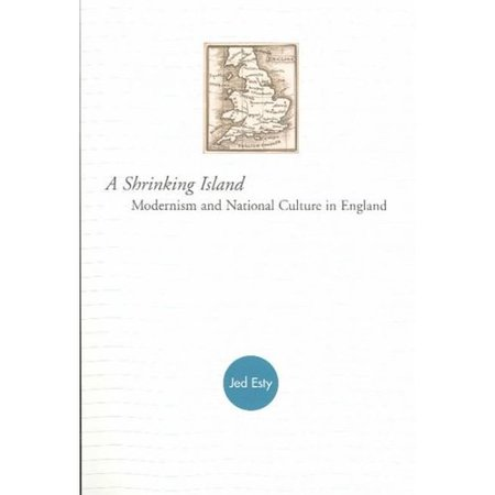 A Shrinking Island  Modernism And National Culture In England