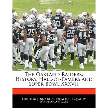 9c639543 The Oakland Raiders : History, Hall-Of-Famers and Super Bowl XXXVII
