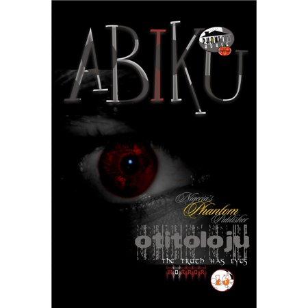 Has Eyes (Abiku: Otitoloju (The Truth Has Eyes) - eBook )