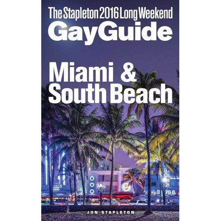 Miami & South Beach: The Stapleton 2016 Long Weekend Gay Guide - eBook