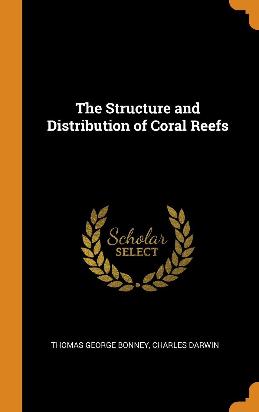 On the Structure and Distribution Of Coral Reefs