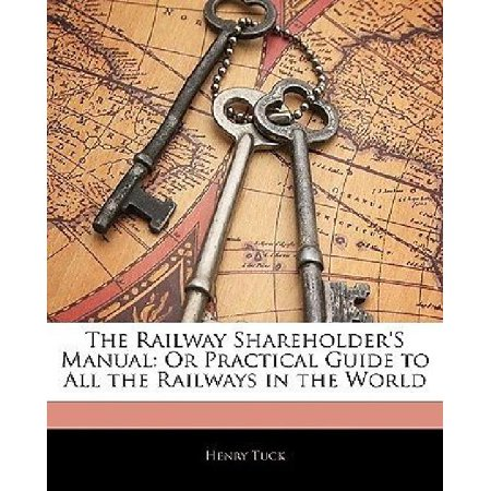 The Railway Shareholder's Manual: Or Practical Guide to All the Railways in the World - image 1 of 1