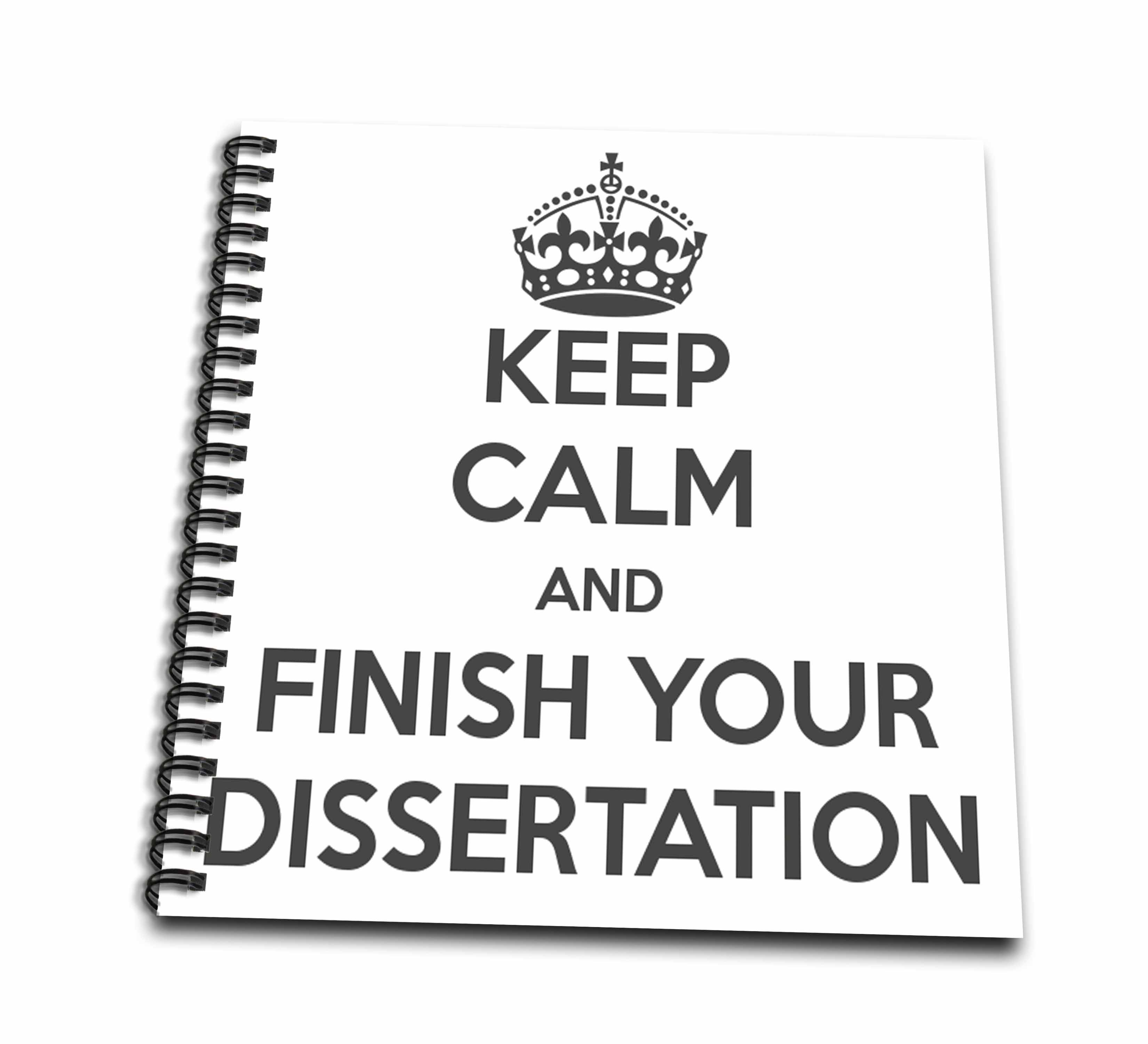 3dRose Keep calm and finish your dissertation. White and Gray. - Drawing Book, 8 by 8-inch