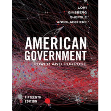 American Government : Power and Purpose (American Government Power And Purpose Brief 13th Edition)
