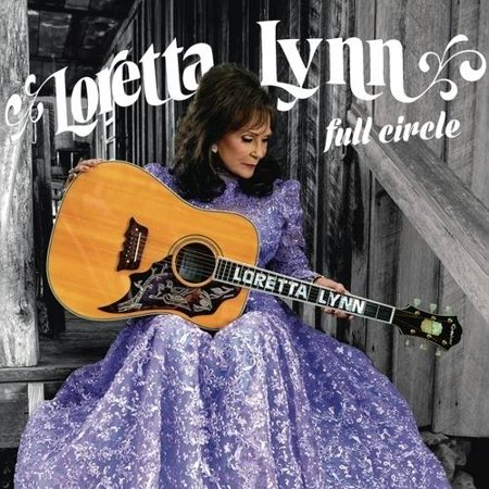 Loretta Lynn Songs - Loretta Lynn - Full Circle (CD)