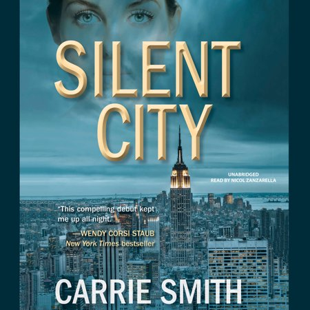 Silent City By Carrie Smith Unabridged 2015 Cd Isbn  9781504644419