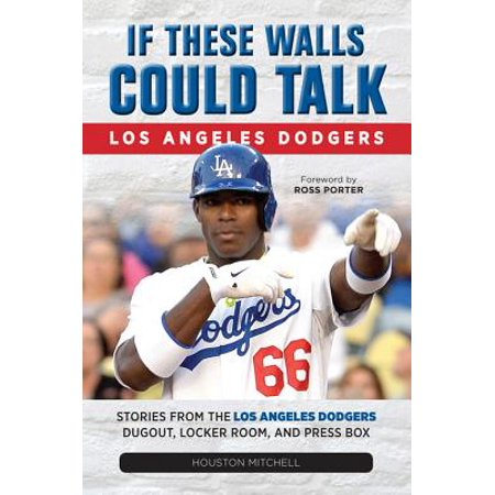 If These Walls Could Talk: Los Angeles Dodgers - eBook