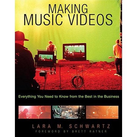 Making Music Videos : Everything You Need to Know from the Best in the
