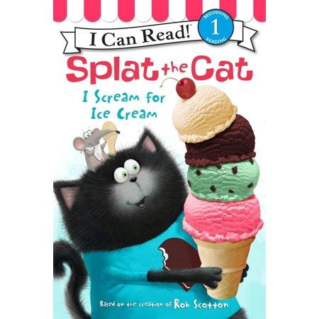 Splat the Cat: I Scream for Ice Cream - - X Scream Cream