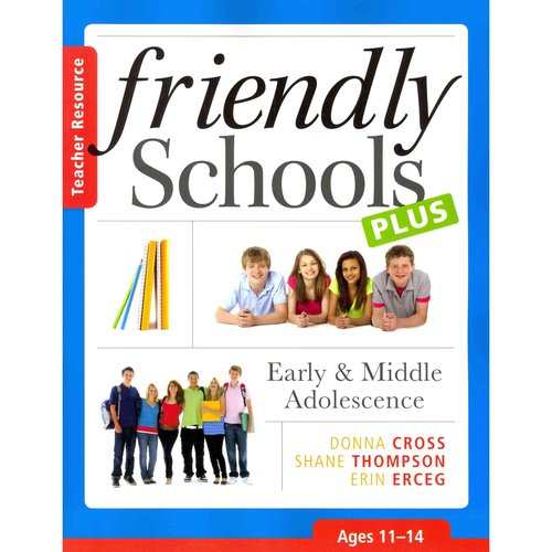 Friendly Schools Plus Teacher Resource: Early & Middle Adolescence: Ages 11-14