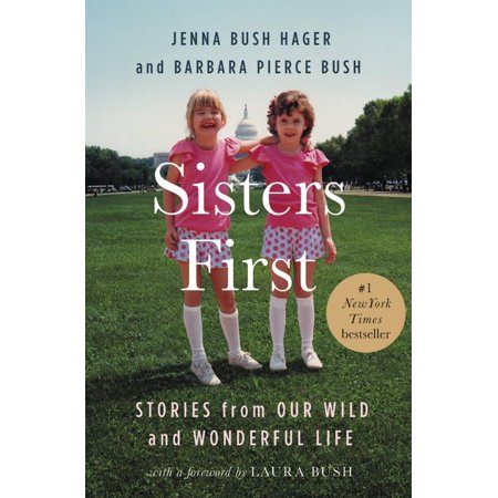 Sisters First   Stories From Our Wild And Wonderful Life