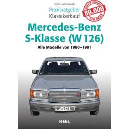 - Praxisratgeber Klassikerkauf Mercedes-Benz S-Klasse (W 126) - eBook