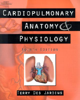 Cardiopulmonary Anatomy & Physiology: Essentials for Respiratory Care