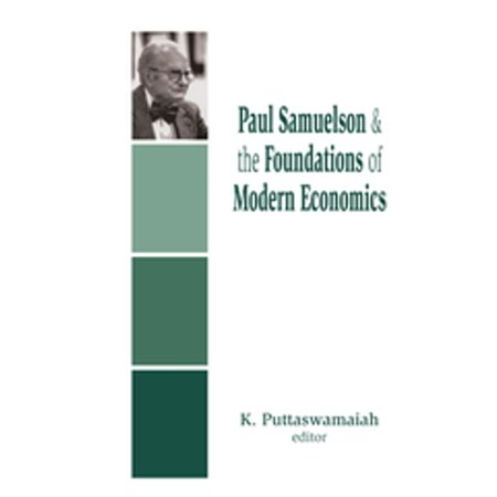 Paul Samuelson and the Foundations of Modern Economics - (Growth Definition Of Economics By Paul Samuelson)