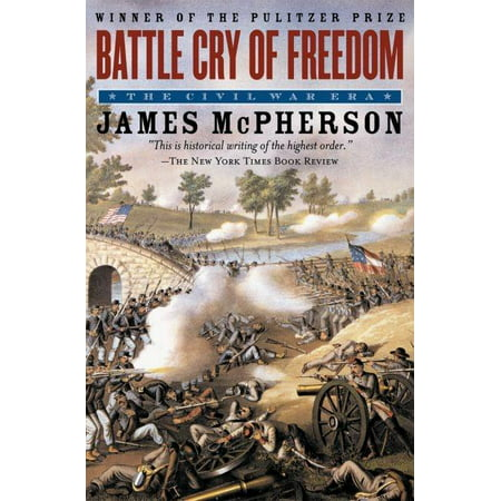 Oxford History of the United States (Paperback): Battle Cry of Freedom : The Civil War Era (Paperback)