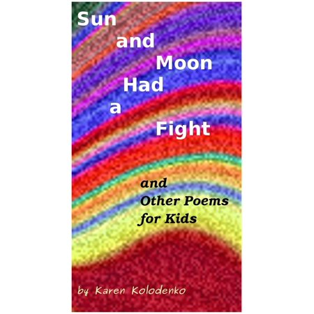 Sun and Moon Had a Fight and Other Poems for Kids - (Sun And Moon Poem By Jay Macpherson)