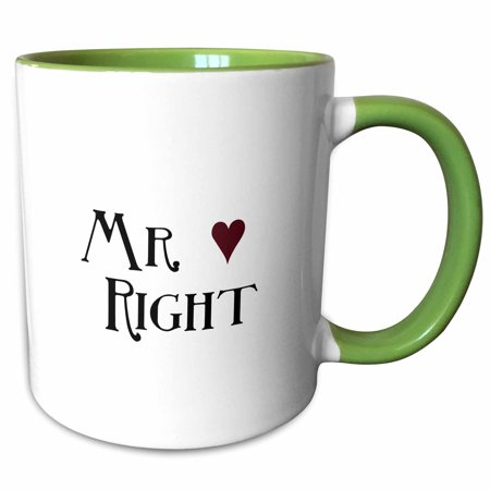 3dRose Mr. Right Couples saying with heart - Two Tone Green Mug, 11-ounce - Green Sayings