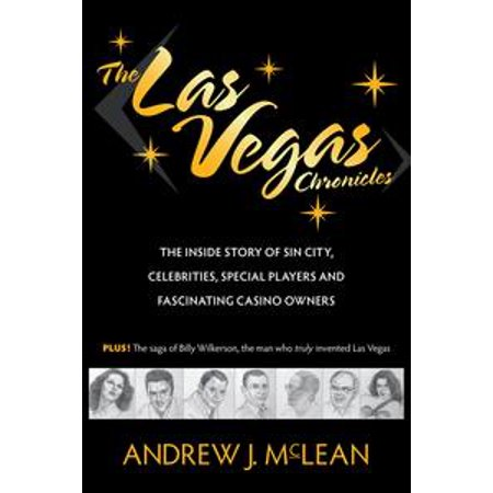The Las Vegas Chronicles: The Inside Story of Sin City, Celebrities, Special Players and Fascinating Casino Owners - - Inside Party City