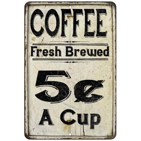 Coffee 5 Cents a Cup Farmhouse Style 8x12 Metal Sign (Coffee Cup Led Sign)
