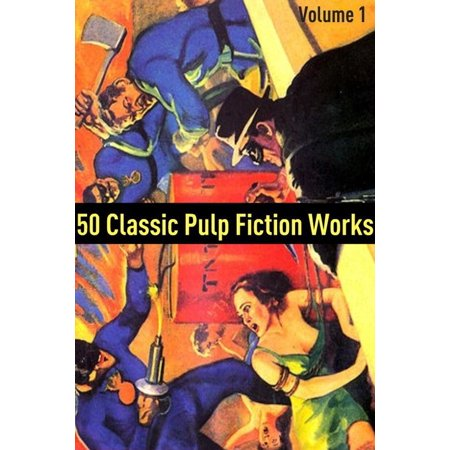 50 Classic Pulp Fiction Works: Volume One - eBook - Mia Pulp Fiction