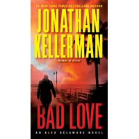 Bad Love : An Alex Delaware Novel