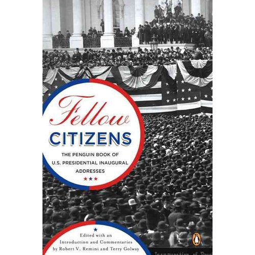 Fellow Citizens: The Penguin Book of U.s. Presidential Addresses